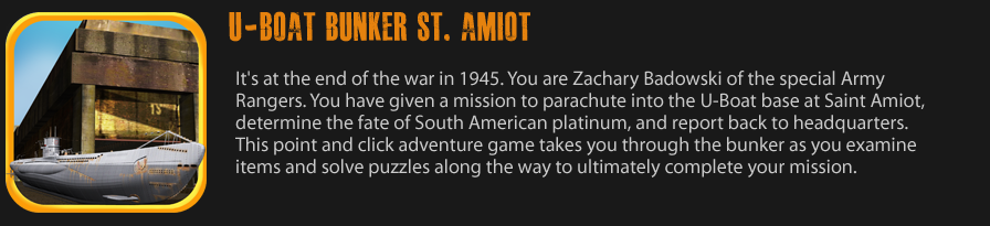 U-boat Bunker St. Amiot.  An exciting point-and-click adventure game!